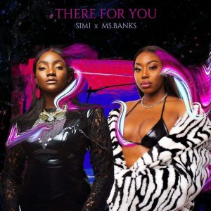 Simi Ft Ms Banks – There For You