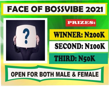 Face Of BossVibe 2021 (N350k Worth Of Prices)
