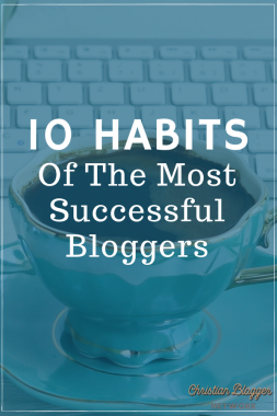 The 10 habits every blogger must have to be successful