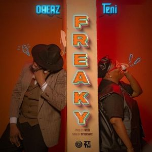 Oberz Ft. Teni – Freaky Mp3 Download