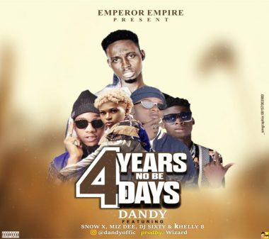 Dandy - 4years no be 4days