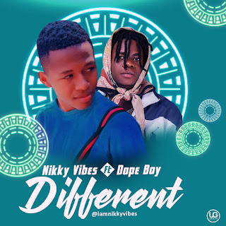 Nikky Vibes Ft Dope Boy - Different